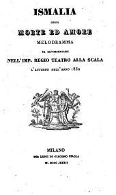Ismalia ossia morte ed amore: Melodramma