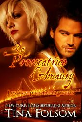 La Provocatrice d'Amaury: Les Vampires Scanguards - Livre 2