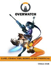Overwatch Game, Characters, Reddit, Guide Unofficial