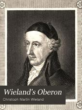 Wieland's Oberon: Mit der biographie und dem portrait des verfassers, Teil 1