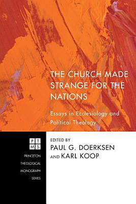 The Church Made Strange for the Nations PDF