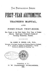 The Pestalozzian Series: First-year Arithmetic. First-year Text-book ...