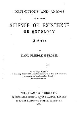 Definitions and Axioms of a Future Science of Existence Or Ontology