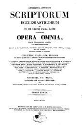 Scriptorum ecclesiasticorum qui in VII saeculi prima parte floruerunt Opera omnia