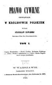 Prawo cywilne obowiązujące w królestwie Polskiém wydal Stanisław Zawadzki: Tom 1