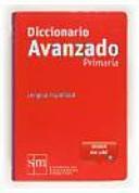 Diccionario Avanzado Primaria  Lengua espa  ola PDF