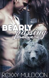 Bearly Passing: Jasmine and Theo: BBW New Adult Bear Shape Shifter Erotic Romance