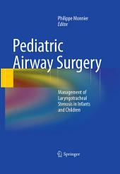 Pediatric Airway Surgery: Management of Laryngotracheal Stenosis in Infants and Children