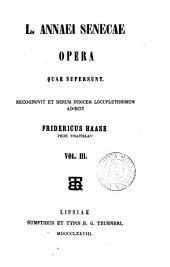 L. Annaei Senecae opera quae supersunt, recogn. F. Haase