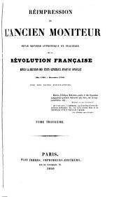 Réimpression de l'ancien Moniteur: seule histoire authentique et inaltérée de la révolution française depuis la réunion des États-généraux jusqu'au Consulat (mai 1789-novembre 1799)