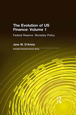 The Evolution of US Finance  v  1  Federal Reserve Monetary Policy  1915 35