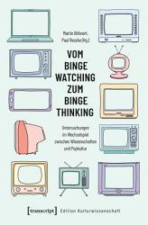 Vom Binge Watching zum Binge Thinking PDF