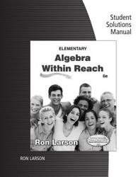 Student Solutions Manual For Larson S Elementary Algebra Algebra Within Reach Book PDF