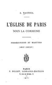L'Église de Paris sous la Commune: Persécutions et martyrs (récit complet)