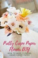 Pretty Crepe Paper Flower DIY