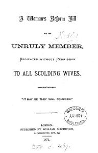 A woman s reform bill for the unruly member  by E G    PDF