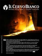 Il Cervo Bianco - Anno 1 Numero 2 - Estate 2014: Rivista d'ermetismo e scienze esoteriche