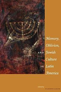 Memory  Oblivion  and Jewish Culture in Latin America PDF