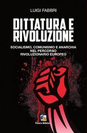 Dittatura e rivoluzione: Socialismo, comunismo e anarchia nel percorso rivoluzionario europeo.
