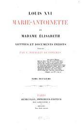 Louis XVI, Marie-Antoinette et Madame Élisabeth: lettres et documents inédits, Volume2