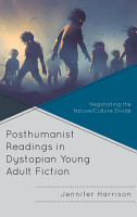 Posthumanist Readings in Dystopian Young Adult Fiction PDF