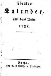 Theater-Calender. Hrsg. von Heinrich Aug. Ottok. Reichard. - Gotha, Ettinger 1775-1800