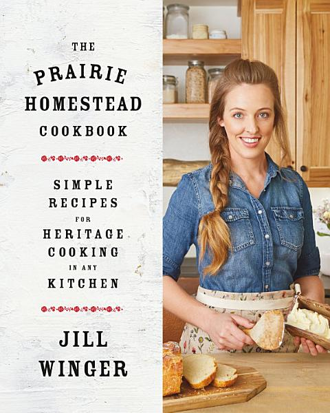 Download The Prairie Homestead Cookbook Book