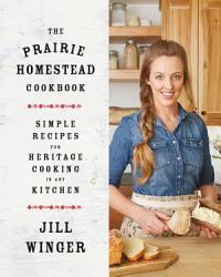 The Prairie Homestead Cookbook Book PDF