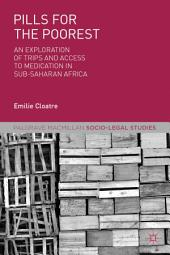 Pills for the Poorest: An Exploration of TRIPS and Access to Medication in Sub-Saharan Africa