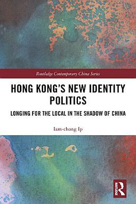 Hong Kong   s New Identity Politics PDF