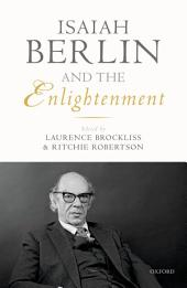 Isaiah Berlin and the Enlightenment