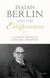 Isaiah Berlin And The Enlightenment Book PDF