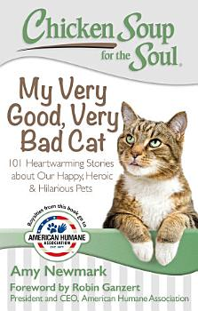 Chicken Soup for the Soul  My Very Good  Very Bad Cat PDF