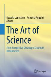 The Art of Science: From Perspective Drawing to Quantum Randomness