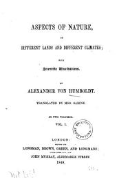 Aspects of Nature: In Different Lands and Different Climates; with Scientific Elucidations, Volume 1