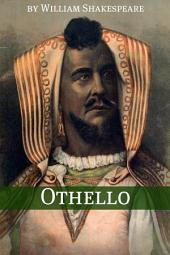 Othello (Annotated with Biography and Critical Essay)