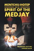 Mentchu Hotep and the Spirit of the Medjay PDF