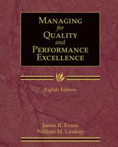 Managing for Quality and Performance Excellence: Edition 8