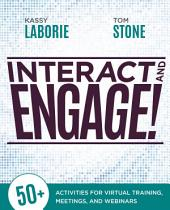 Interact and Engage!: 50+ Activities for Virtual Training, Meetings, and Webinars