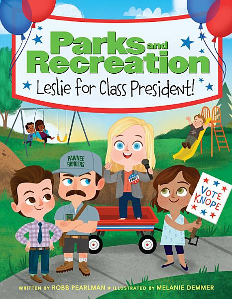 Download Parks and Recreation  Leslie for Class President  Book