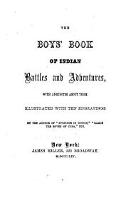 The Boy's Book of Indian Battles and Adventures: With Anecdotes about Them : Illustrated with Ten Engravings