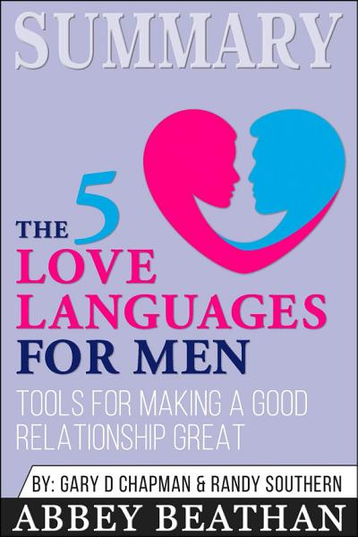 Summary: The 5 Love Languages for Men: Tools for Making a ...