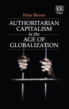Authoritarian Capitalism in the Age of Globalization PDF