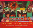 New Mexico S Tasty Traditions Book PDF