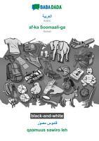 BABADADA black and white  Arabic  in arabic script    af ka Soomaali ga  visual dictionary  in arabic script    qaamuus sawiro leh PDF