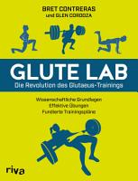 Glute Lab     Die Revolution des Glutaeus Trainings PDF