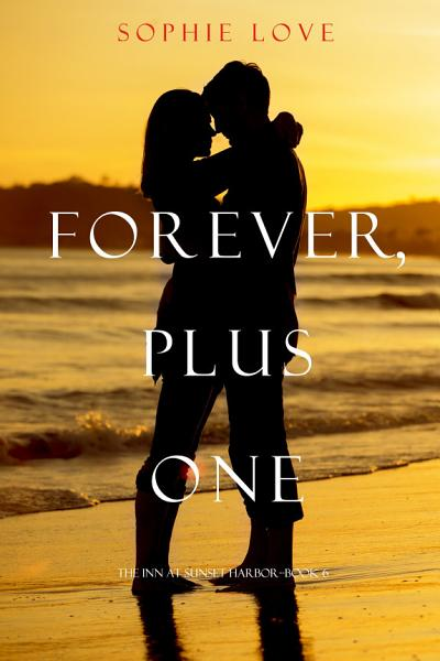 Download Forever  Plus One  The Inn at Sunset Harbor   Book 6  Book