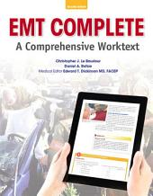 EMT Complete: A Comprehensive Worktext, Edition 2