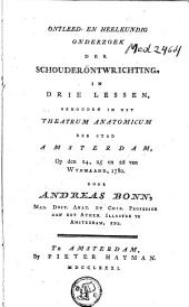 Ontleed- en heelkundig onderzoek der schouderöntwrichting, in drie lessen: gehouden in het theatrum anatomicum der stad Amsterdam, op den 24, 25 en 26 van wynmaand, 1780