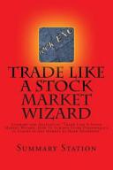 Trade Like a Stock Market Wizard PDF
